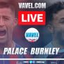 Crystal Palace Vs Burnley Live Stream Tv Updates And How