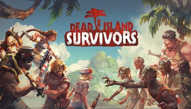 Dead Island: Survivors ya está disponible para móviles