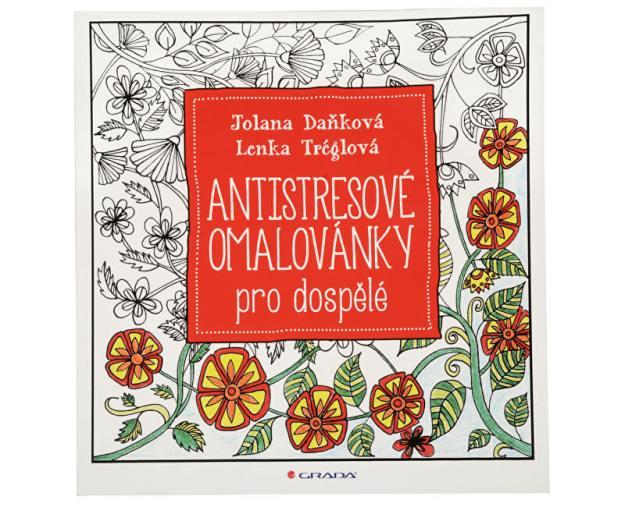 Antistresové omalovánky pro dospělé (Jolana Daňková, Lenka Tréglová) (z43120) od www.prozdravi.cz