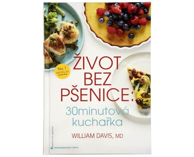 Život bez pšenice: 30 minutová kuchařka (MUDr. William R. Davis) (z43114) od www.prozdravi.cz