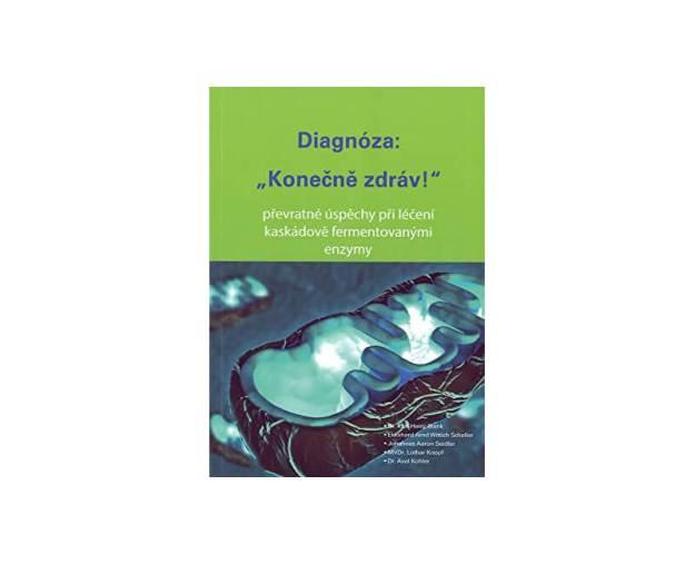 Diagnóza: Konečně zdráv! ( K. H. Blank, S. E. A. Wittich, J. A. Seidler, L. Knopf, A. Kohler) (z52297) od www.prozdravi.cz
