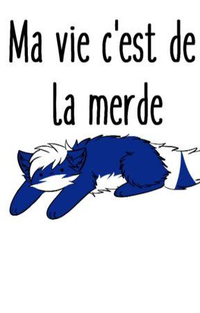 Ma Vie C'est De La Marde : c'est, marde, C'est, Merde, Peut-on, Parler, Profonde, Débilité, Wattpad