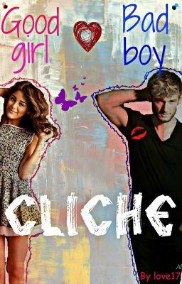 Good Girl Love Bad Boy : Cliché!, AnnabelleSmithson, Wattpad