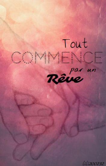 Tout Commence Par Un Reve : commence, Commence, Rêve..., écrire, Wattpad