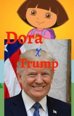 Trump Dora : trump, Doramp, Stories, Wattpad