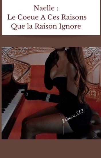 Le Coeur A Sa Raison Que La Raison Ignore : coeur, raison, ignore, Naelle, Cœur, Raisons, Raison, Ignore, Wawa_213, Wattpad