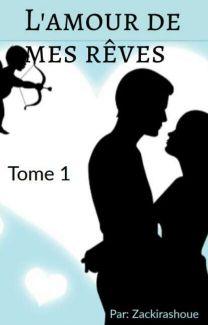 L Amour De Mes Reves : amour, reves, L'amour, Rêves(, Cours, D'écriture), Zackirashoue, Wattpad