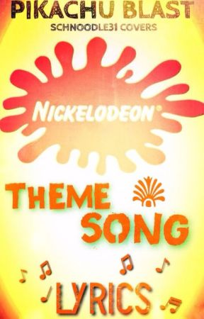 Nickelodeon Songs : nickelodeon, songs, Nickelodeon, Theme, Songs, (Lyrics), Wattpad