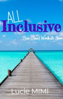 Que Veut Dire All Inclusive : inclusive, Inclusive, Lucie, Wattpad