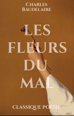 Les Fleurs Du Mal Mouvement Littéraire : fleurs, mouvement, littéraire, Fleurs, 𝐋𝐋𝐎𝐖, Wattpad