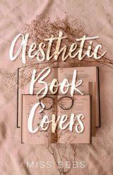 Aesthetic Book Covers OPEN Miss Bebs Wattpad