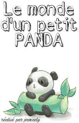 Chanson Je Ne Suis Pas Un Panda : chanson, panda, Monde, Petit, Panda, Wattpad