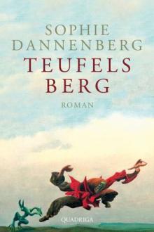 """Sophie Dannenberg: """"Teufelsberg."""" Quadriga, Berlin. 336 S., 19,99 €."""