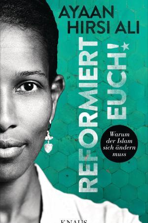 <br /><br /> Ayaan Hirsi Ali: Reformiert Euch! Aus dem Englischen von Michael Bayer u. a. Knaus, München. 304 S., 19,99 €.<br /><br />