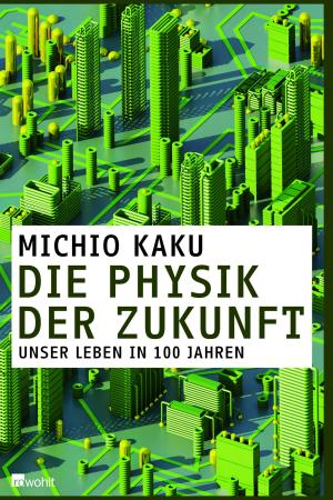 <br /><br /> Michio Kaku: Die Physik der Zukunft. Rowohlt-Verlag, 608 S.; 24,95 Euro<br /><br />