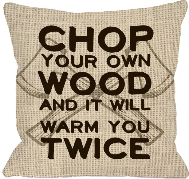 Chop Your Own Wood Throw Pillow