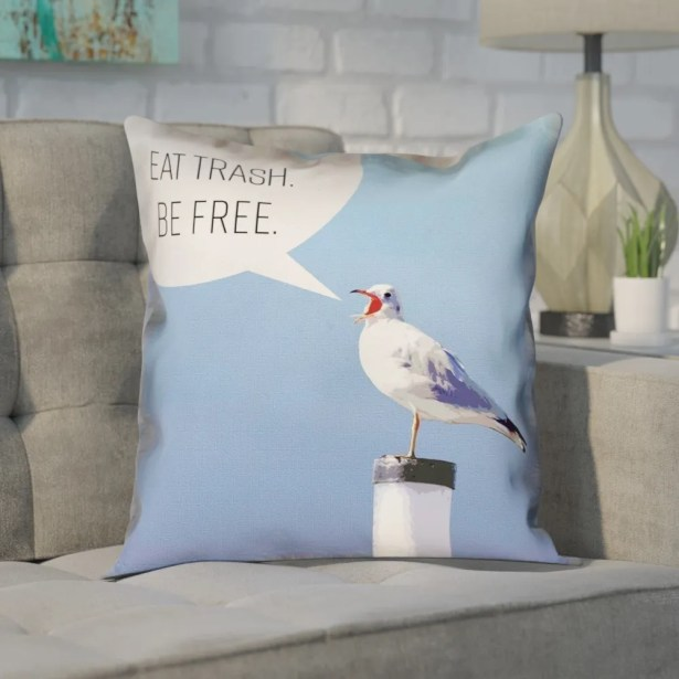 Enciso Eat Trash Be Free Seagull Square Throw Pillow Size: 18
