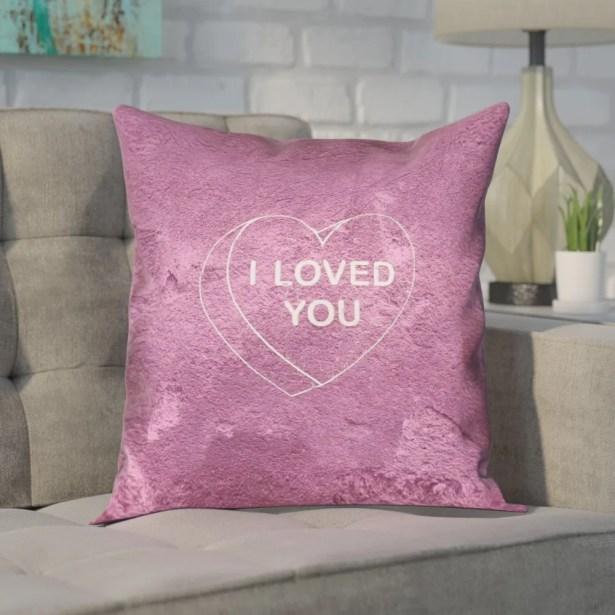 Enciso I Loved You Heart Graphic Square Double Sided Print Pillow Size: 26