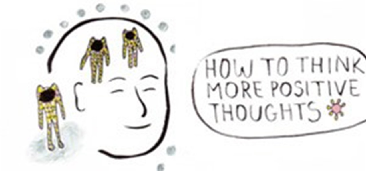 How To Change Negative Thoughts Into Positive Ones « The