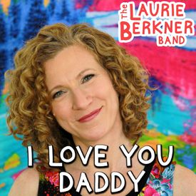 I Love You Daddy Mp3 Song Download By The Laurie Berkner Band Wynk