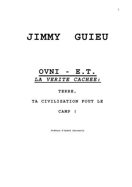 Viens Ici Fout Le Camp : viens, Jimmy, Guieu, Verite, Cachee:, Terre,, Civilisation