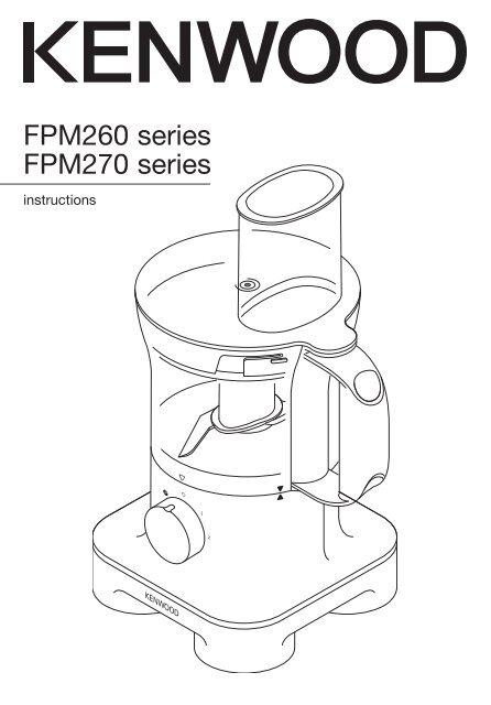 Kenwood Food Processor Instruction Manual FPM270 series