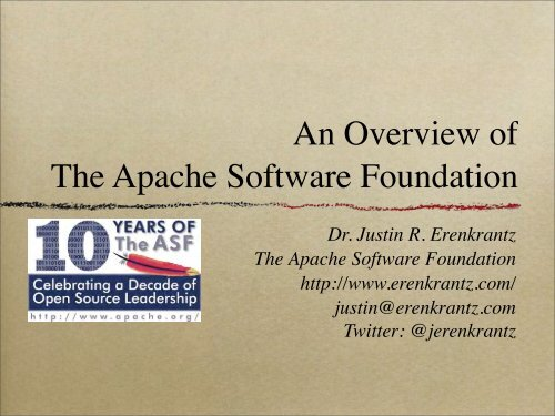 An Overview Of The Apache Software Foundation Justin Erenkrantz