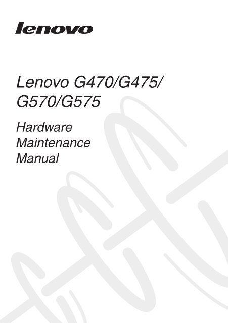 Lenovo G470/G475/G570/G575 Hardware Maintenance Manual
