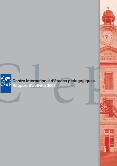 Centre International D études Pédagogiques : centre, international, études, pédagogiques, Centre, International, D'études, Pédagogiques, Rapport, D'activité