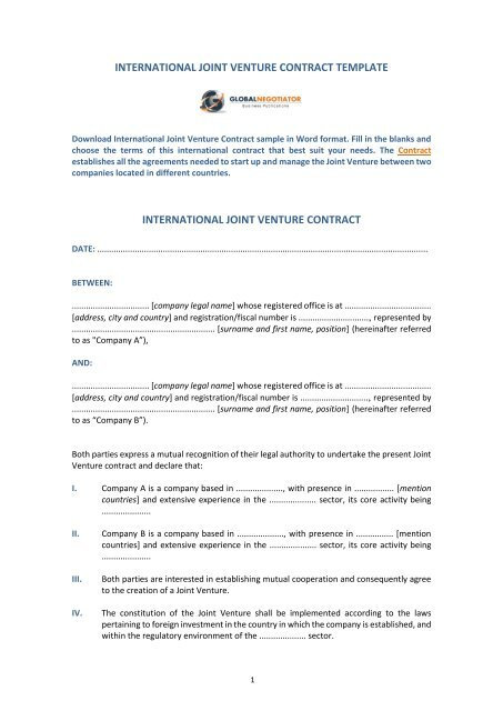 A cooperation agreement is a business document that outlines the terms of your agreement with another business entity, group or individual. International Joint Venture Contract Template Global Negotiator