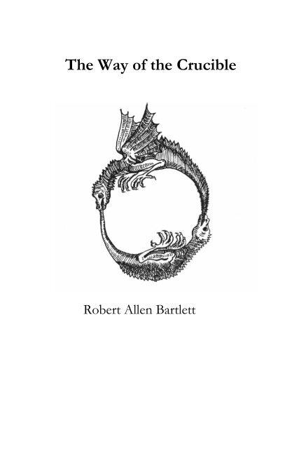 Robert Allen Bartlett The Way of the Crucible
