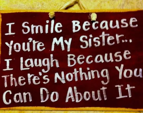 Because About It Love You Because Can Nothing Do Sister I My Your You I Laugh Theres