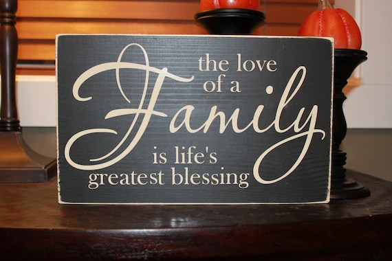 Download The love of a family is lifes greatest blessing family wood