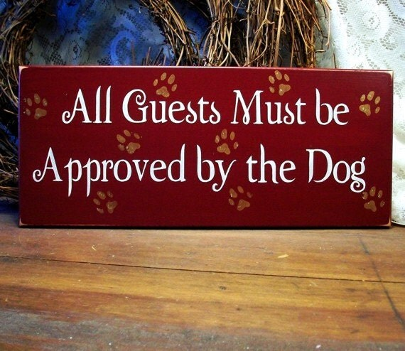 Download Items similar to Dog Wood Sign All Guests Must be Approved ...