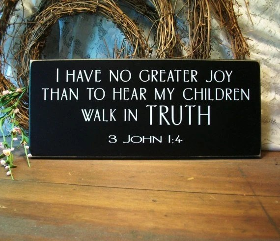Wood Sign I Have No Greater Joy Than To Hear My Children Walk
