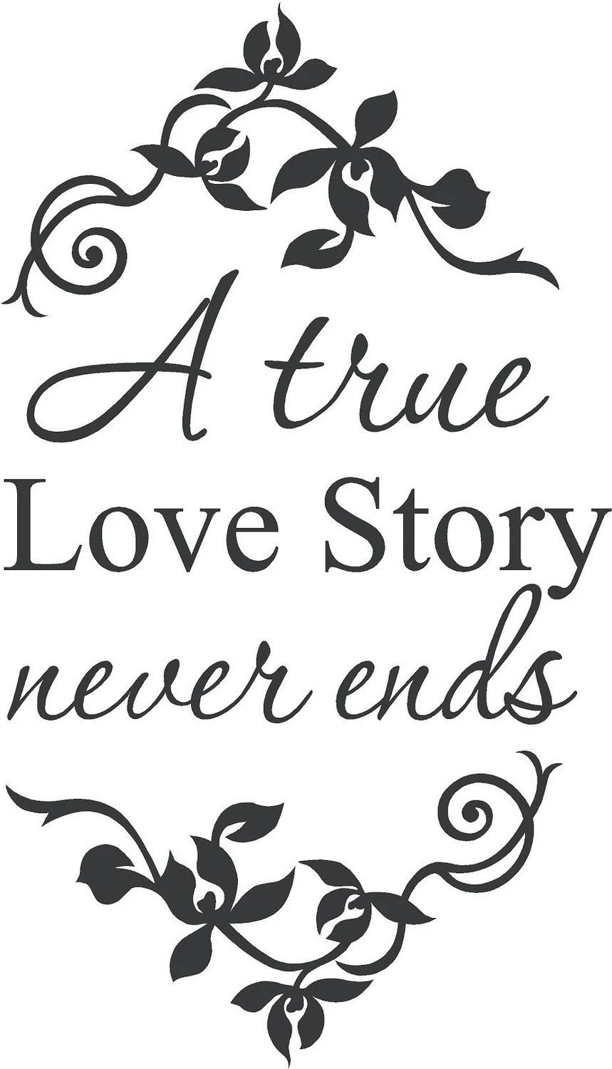 A True Love Story Never Ends Wall Decal by
