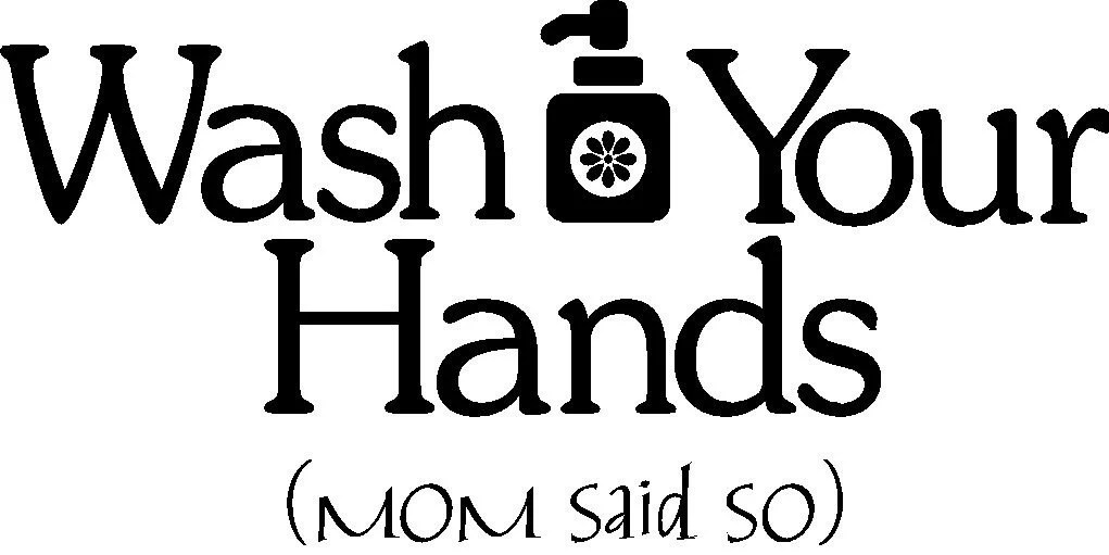 Wash Your Hands mom said so sticker decal by
