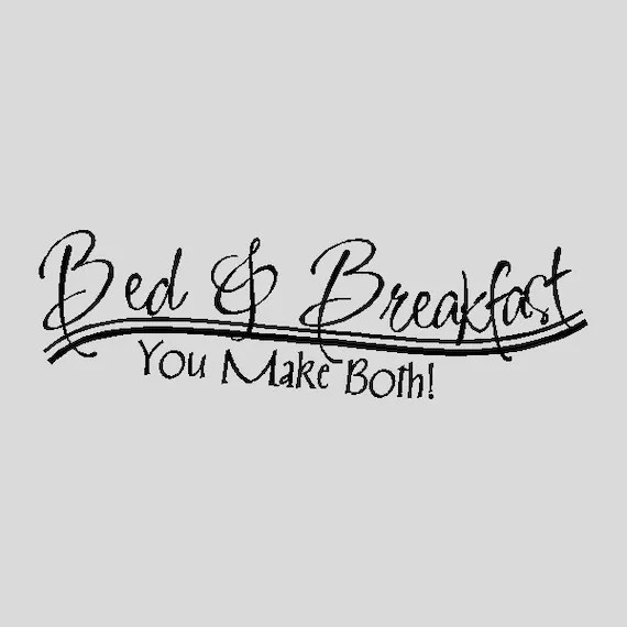 Bed and Breakfast....Funny Kitchen Wall Quotes Words Sayings
