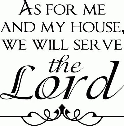 As for me and my house we will serve the Lord Vinyl Wall Decal