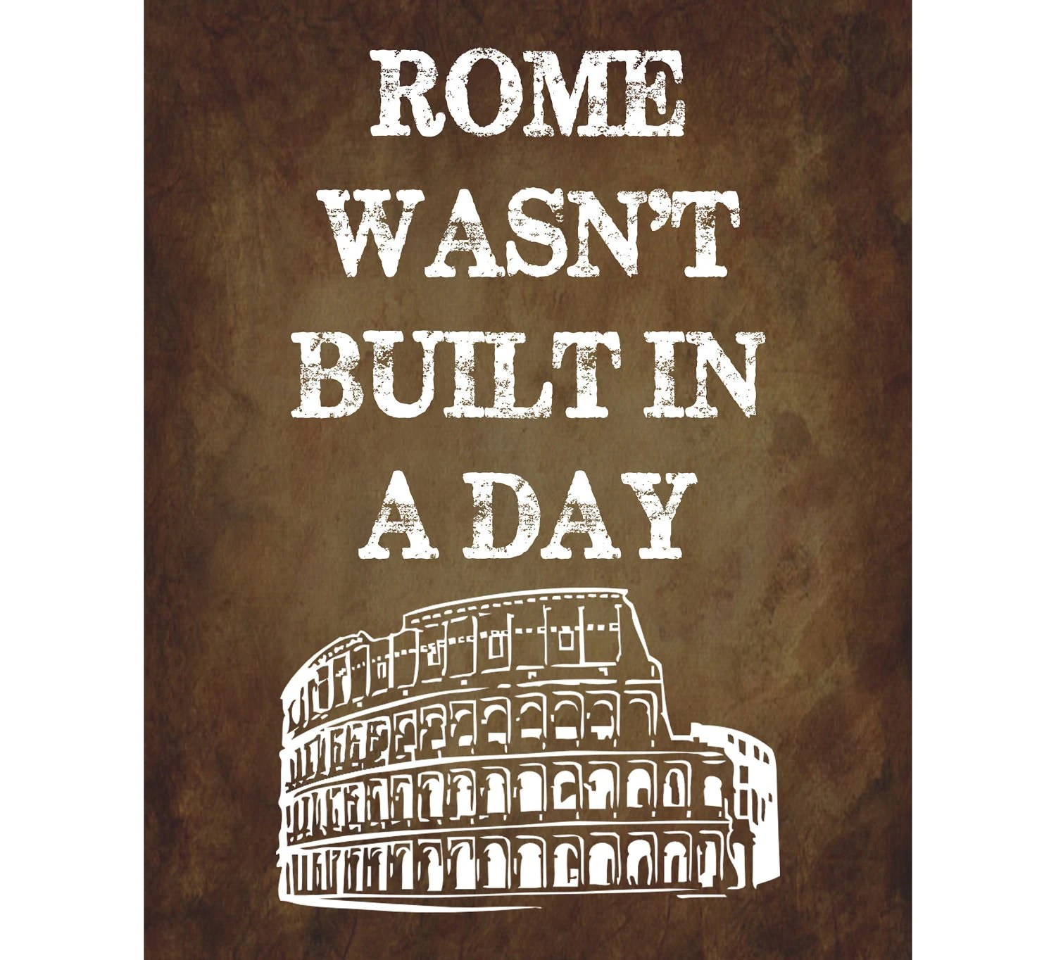 Rome Wasn T Built In A Day English Proverbs Colosseum
