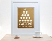 Coffee Tea Print Typography Caffeine It's a Food Group - 11x14 Poster wall art decor kitchen Starbucks white cup brown tan taupe cork - noodlehug