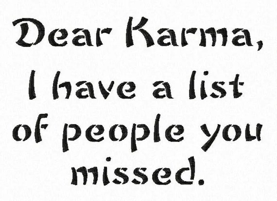 Items similar to Dear Karma, I have a list of people you