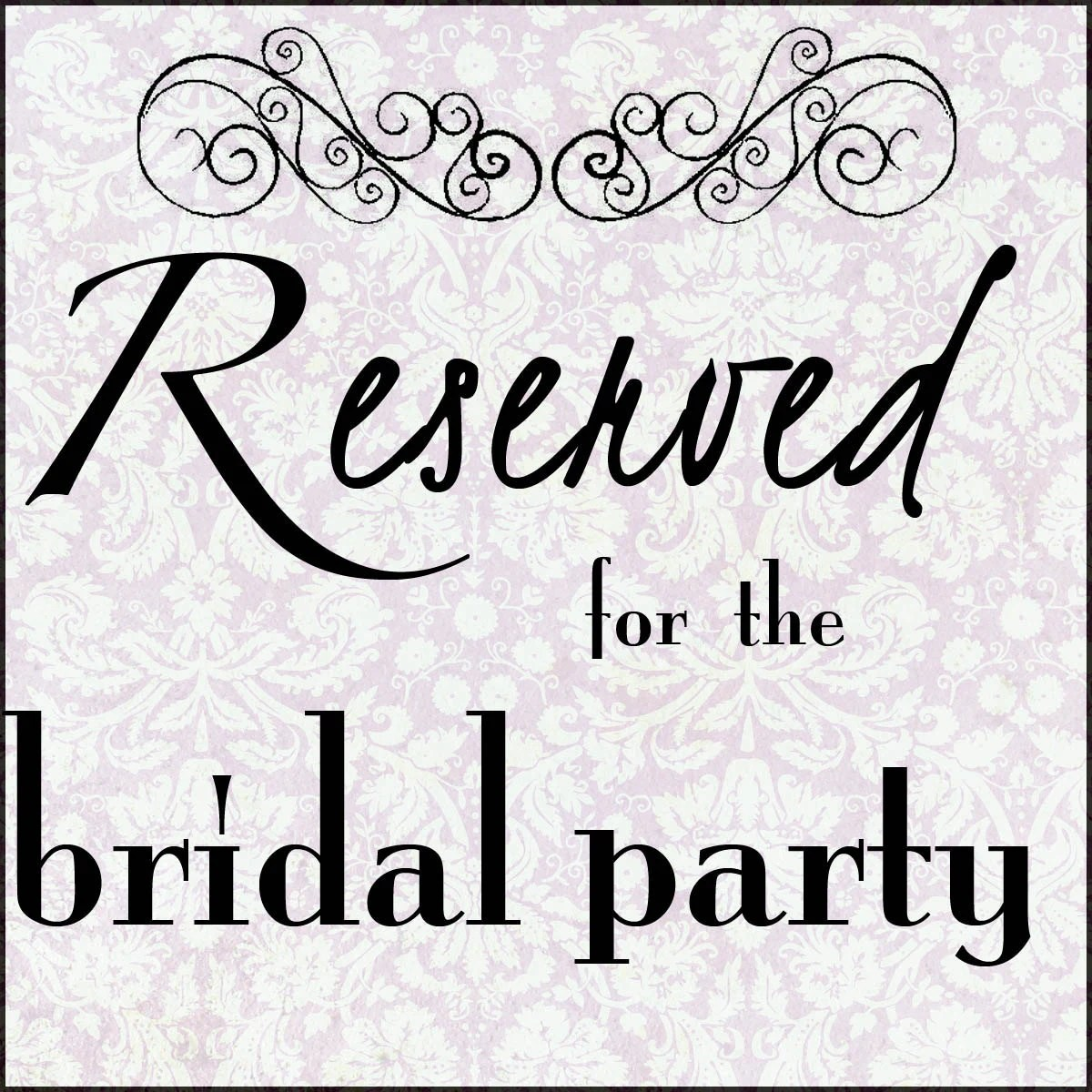 Reserved for Bridal Party... 5x5 printable by