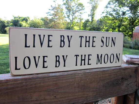 Download Items similar to Primitive Wood Sign Live By The Sun Love ...