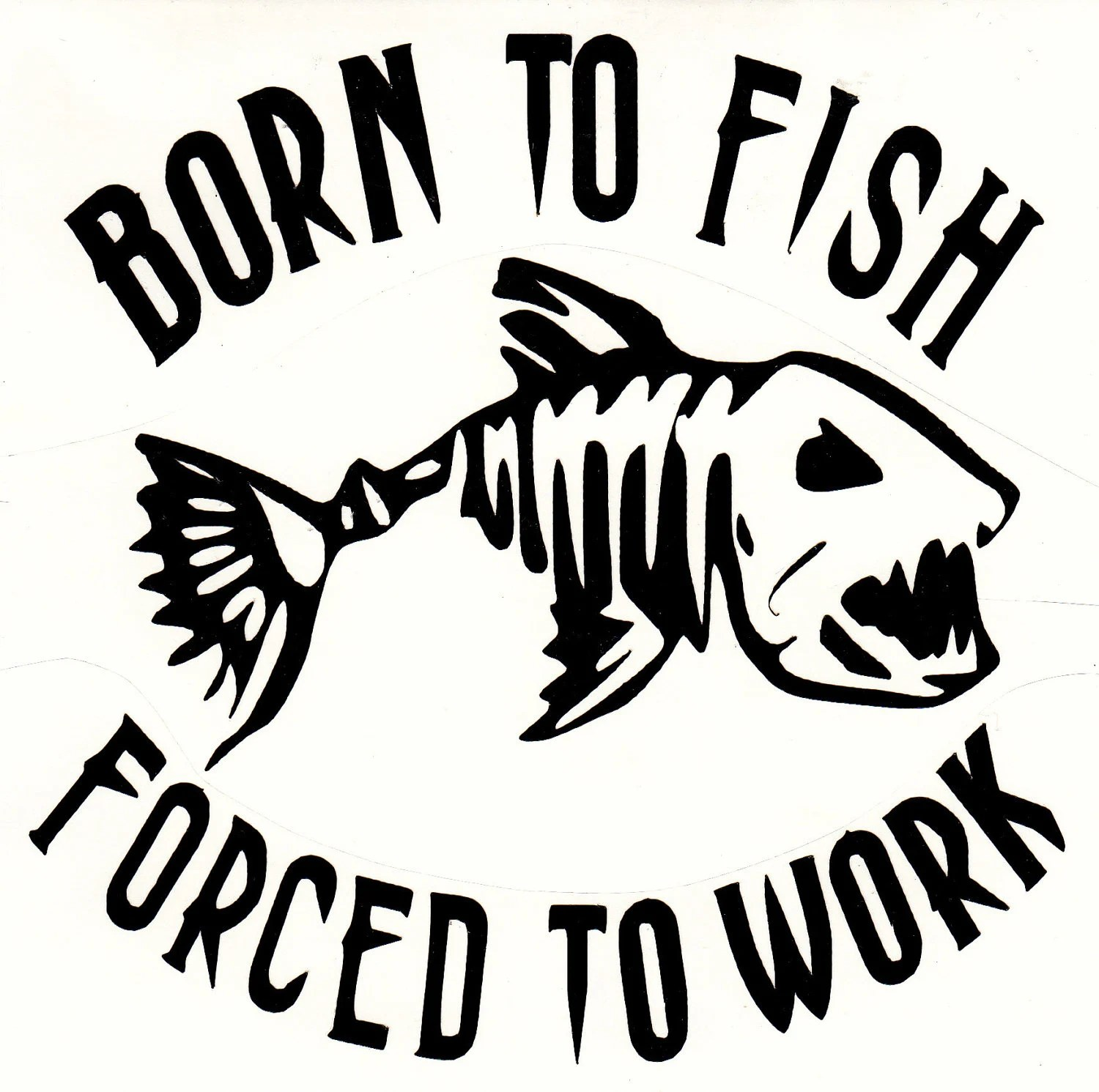 Items similar to BORN TO FISH forced to work on Etsy
