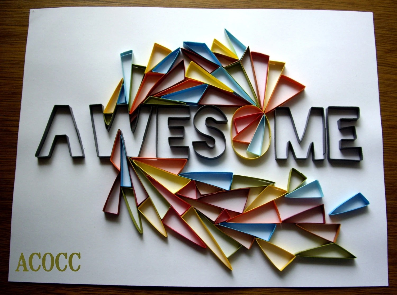"""Quilled """"Awesome"""" Geometric Art - aCoCC"""