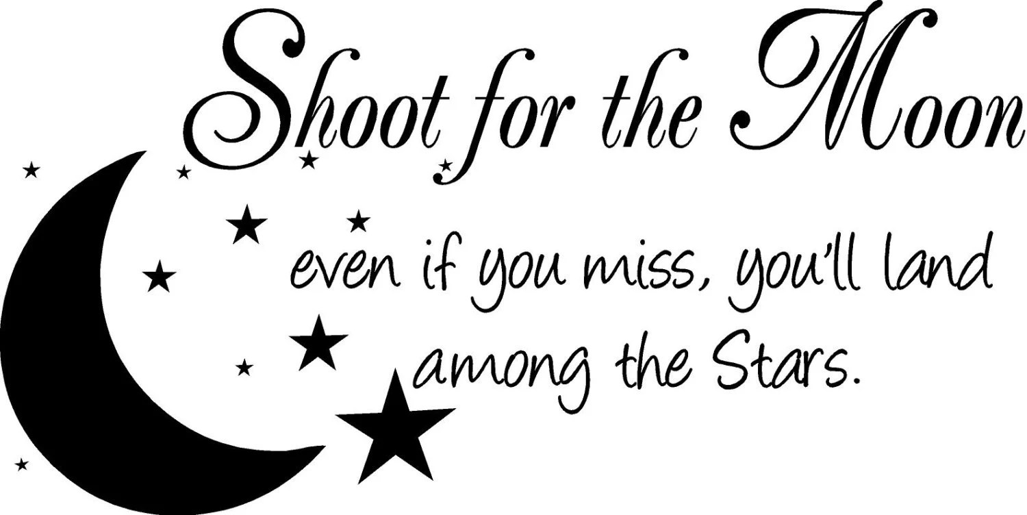 Quote-Shoot For The Moon-special buy any 2 quotes by