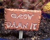 "Garden Sign ""Grow Damn It"",  houseplant marker on a plant poke in terracotta clay - spinningstarstudio"