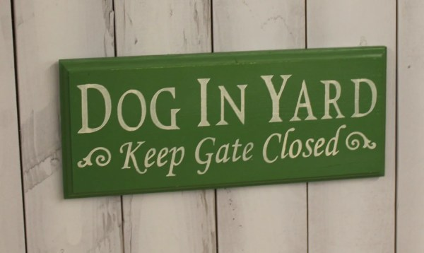 Dog In Yard Gate Closed Sign Pet