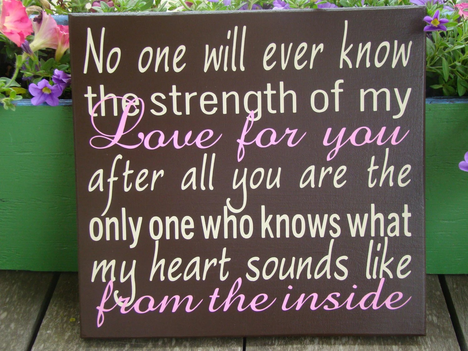 No One Will Ever Know the Strength of my Love Custom Wood Sign for Baby Girl or Boy Nursery Vinyl Lettering